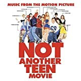 Not Another Teen Movie: Music from the Motion Picture