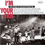 I'm Your Fan: The Songs of Leonard Cohen
