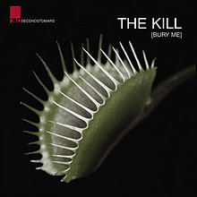 The Kill (Bury Me)