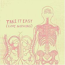 Take It Easy (Love Nothing)